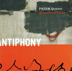 Antiphony – PRISM Quartet & Music From China