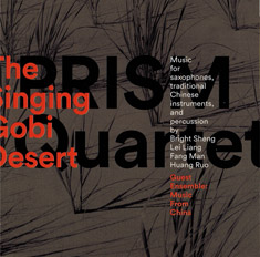 The Singing Gobi Desert – PRISM Quartet & Music From Chin